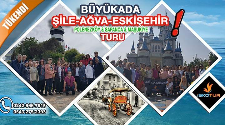 Büyükada-Şile-Ağva-Eskişehir Turu 23 Nisan'a Özel